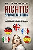 Richtig Sprachen lernen: Lerne die besten Methoden kennen, um effektiv und schnell Fremdsprachen zu erlernen