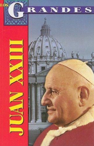 Juan XXIII: Vida, Cambios y Profecias = John XXIII (Los Grandes) por Marco Antonio Gomez Perez