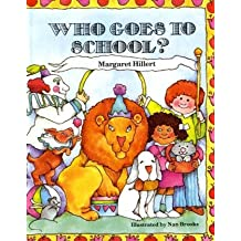 WHO GOES TO SCHOOL?, SOFTCOVER, BEGINNING TO READ (BEGINNING-TO-READ BOOKS) by Pearson Education (1950-01-01)