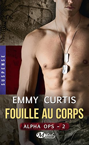 Fouille au corps: Alpha Ops, T2 (French Edition)