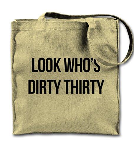 Look Who's Dirty Thirty Birthday Gift Komisch Natürliche Leinwand Tote Tragetasche, Tuch Einkaufen Umhängetasche (Baumwolle Natürliche Umhängetasche)