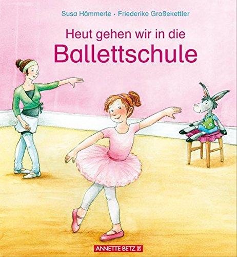 Heut gehen wir in die Ballettschule