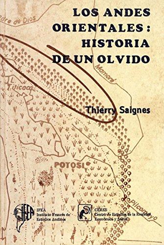 Los Andes Orientales: historia de un olvido (Travaux de l'IFÉA) por Thierry Saignes