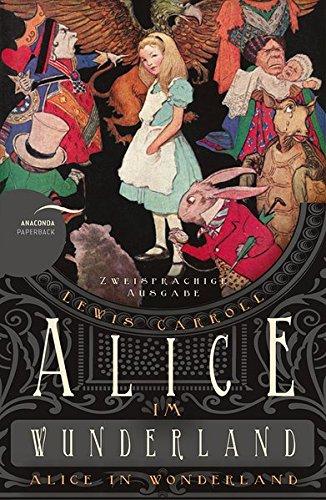 / Alice in Wonderland (Zweisprachige Ausgabe) (Alice In Wonderland)