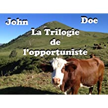 John Doe It : la trilogie de l'opportuniste