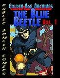 Blue Beetle Archives (Public Domain Comics Archives Book 1)