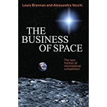 The Business of Space: The Next Frontier of International Competition