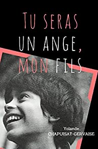 Tu seras un ange, mon fils par Yolande Chapuisat-Gervaise