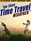 The Third Time Travel MEGAPACK ®: 18 Classic Trips Through Time