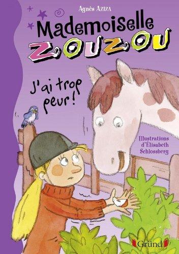 Mlle Zouzou - Tome 11 : J'ai trop peur ! (11) par Agnès AZIZA