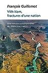 Viêt-Nam, fractures d'une nation par Guillemot