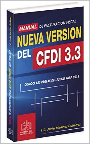 MANUAL DE FACTURACIÓN FISCAL NUEVA VERSIÓN DEL CFDI 3.3 EPUB 2018 ...