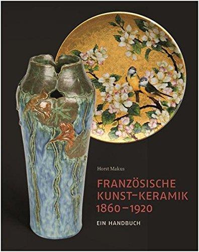 Jugendstil Keramik (Französische Kunst-Keramik 1860–1920: Ein Handbuch)
