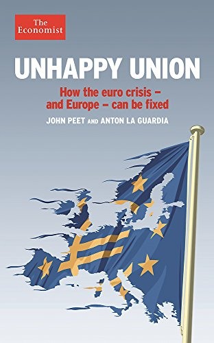 Unhappy Union: How the Euro Crisis - And Europe - Can Be Fixed (The Economist) por John Peet
