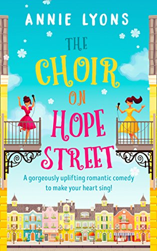 The choir on hope street a gorgeously uplifting romantic comedy to the choir on hope street a gorgeously uplifting romantic comedy to make your heart sing fandeluxe Images