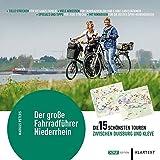 Der große Fahrradführer Niederrhein: Die 15 schönsten Touren zwischen Duisburg und Kleve
