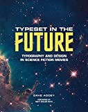 Typeset in the Future: Typography and Design in Science Fiction Movies (English Edition)