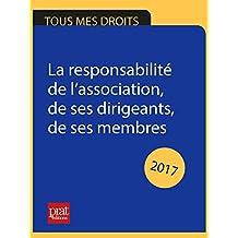 La responsabilité de l'association, de ses dirigeants, de ses membres