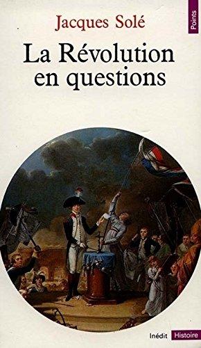 La Révolution en questions (Points. Histoire) par Jacques Solé
