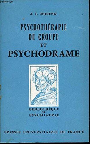 Psychothrapie de groupe et psychodrame : introduction thorique et clinique  la socianalyse
