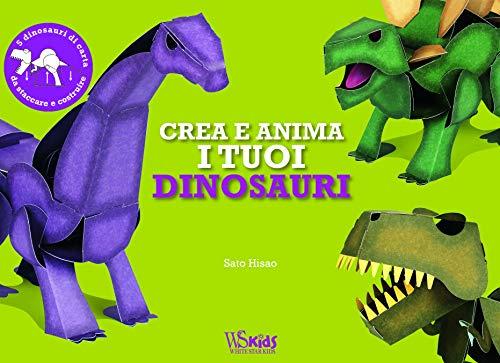 Crea e anima i tuoi dinosauri. Ediz. a colori. Con gadget (White Star Kids) por Hisao Sato