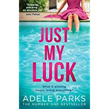 Just My Luck: The Sunday Times Number One Bestseller from the author of gripping domestic thrillers and bestsellers like Lies Lies Lies