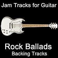 Jam Tracks for Guitar: Rock Ballads (Backing Tracks)