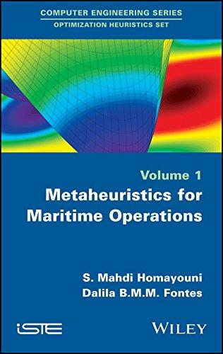 Metaheuristics for Maritime Operations (Computer Engineering - Optimization Heuristics Book 1) (English Edition)