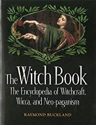 Witch book, The: The Encyclopedia of Witchcraft, Wicca and Neo-paganism