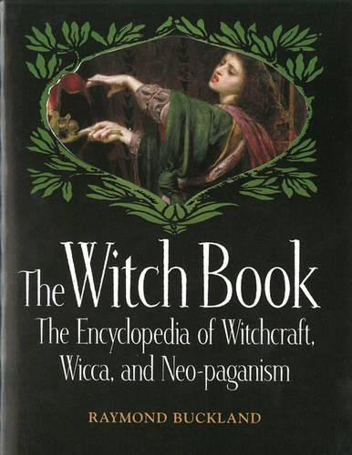 The Witch Book: The Encyclopedia of Witchcraft, Wicca and Neo-paganism por Raymond Buckland