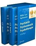 Psychiatrie, Psychosomatik, Psychotherapie: Band 1: Allgemeine Psychiatrie Band 2: Spezielle Psychiatrie