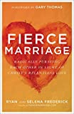 #6: Fierce Marriage: Radically Pursuing Each Other in Light of Christ's Relentless Love