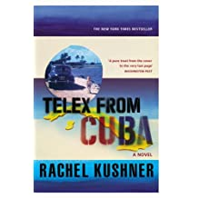 Telex from Cuba by Kushner, Rachel (April 3, 2014) Paperback
