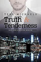 Truth & Tenderness (Faith, Love, & Devotion) by Tere Michaels (2015-05-01)