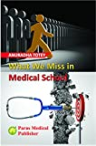 What We Miss in Medical School 1st/2018