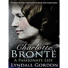 Charlotte Bronte: A Passionate Life