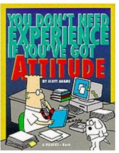 Dilbert: You Don't Need Experience if You've Got Attitude (Mini Dilbert)