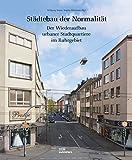 Städtebau der Normalität: Der Wiederaufbau urbaner Stadtquartiere im Ruhrgebiet