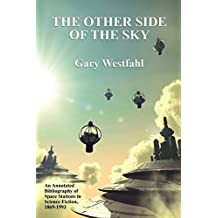The Other Side of the Sky: An Annotated Bibliography of Space Stations in Science Fiction, 1869-1993 (Borgo Literary Guides) by Gary Westfahl (2009-11-12)