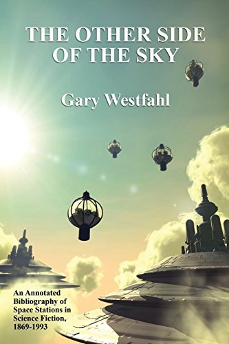 The Other Side of the Sky: An Annotated Bibliography of Space Stations in Science Fiction, 1869-1993 (Borgo Literary Guides) by Gary Westfahl (2009-11-12) par Gary Westfahl