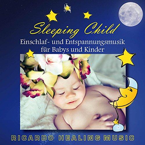 Sleeping Child: Einschlaf- und Entspannungsmusik für Babys und Kinder
