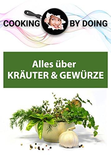 Spice Papier (Alles über Kräuter & Gewürze: Grundwissen und Warenkunde (Cooking by Doing))