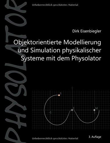 Objektorientierte Modellierung und Simulation physikalischer Systeme mit dem Physolator