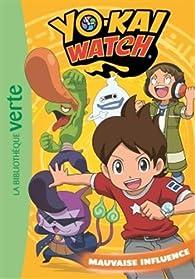 Yo-kai watch, tome 4 : Mauvaise influence par YO-KAI WATCH