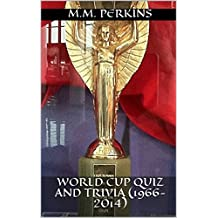 World Cup Quiz and Trivia (1966-2014) (English Edition)
