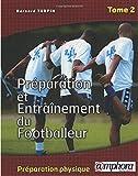 Préparation et entraînement du footballeur Tome 2