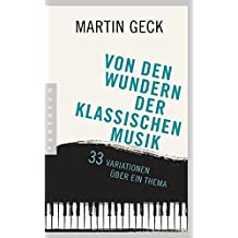Von den Wundern der klassischen Musik: 33 Variationen über ein Thema