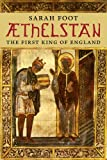Athelstan: The First King of England Yale English Monarchs (The Yale English Monarchs Series)