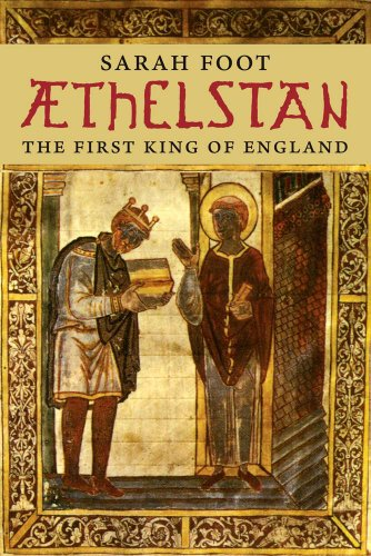 Athelstan: The First King of England Yale English Monarchs (The English Monarchs Series)