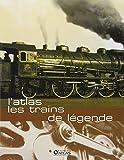 [L']atlas des trains de legende
